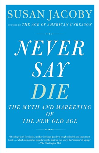 NEVER SAY DIE : THE MYTH AND MARKETING O