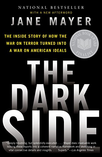 9780307456298: The Dark Side: The Inside Story of How the War on Terror Turned Into a War on American Ideals