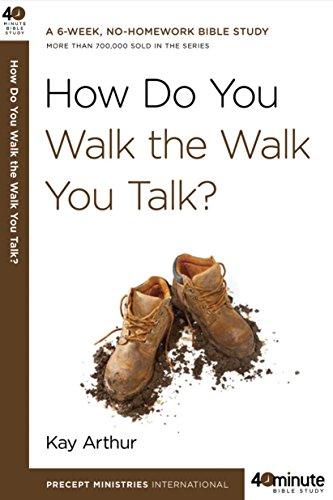 9780307457639: How Do You Walk the Walk You Talk? (40-Minute Bible Studies)