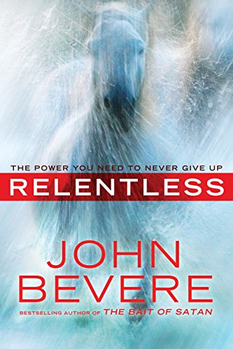 9780307457752: Relentless: The Power You Need to Never Give Up