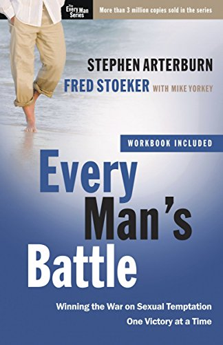 Every Man's Battle: Winning the War on Sexual Temptation One Victory at a Time (The Every Man Series) (0307457974) by Arterburn, Stephen; Stoeker, Fred