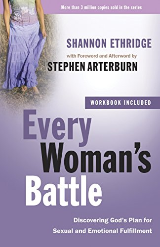 Every Woman's Battle: Discovering God's Plan for Sexual and Emotional Fulfillment (The Every Man Series) (9780307457981) by Shannon Ethridge