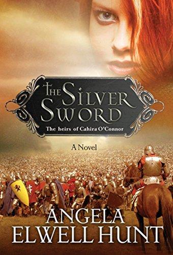 The Silver Sword (Heirs of Cahira O'Connor): Angela Elwell Hunt