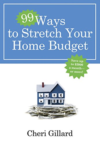 9780307458414: 99 Ways to Stretch Your Home Budget: Save Up to $2000 a Month--Or More!