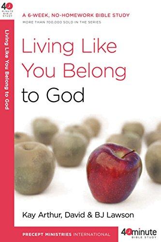 9780307458667: Living Like You Belong to God: A 6-Week, No-Homework Bible Study (40-Minute Bible Studies)