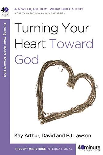 9780307458728: Turning Your Heart Toward God: A 6-week, No-Homework Bible Study (40-Minute Bible Studies)