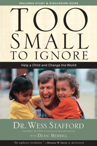 9780307458988: Too Small To Ignore: Why The Least Of These Matters Most