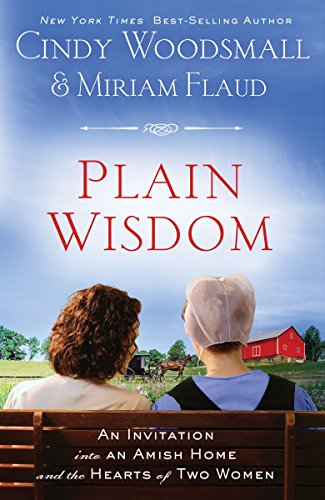 9780307459343: Plain Wisdom: An Invitation into an Amish Home and the Hearts of Two Women