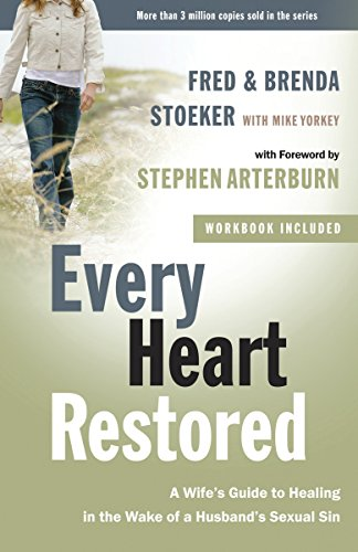 9780307459428: Every Heart Restored: A Wife's Guide to Healing in the Wake of a Husband's Sexual Sin (The Every Man Series)