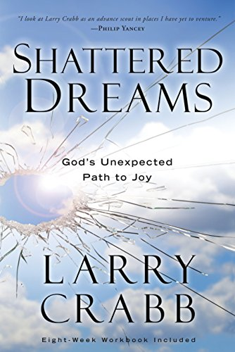 9780307459503: Shattered Dreams: God's Unexpected Path to Joy