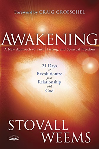 9780307459534: Awakening: 21 Days to Revolutionize Your Relationship with God: A New Approach to Faith, Fasting, and Spiritual Freedom
