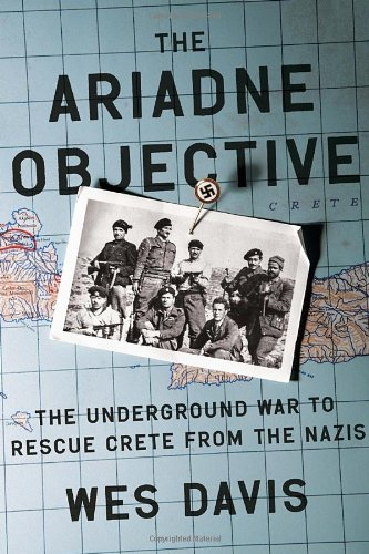 9780307460134: The Ariadne Objective: The Underground War to Rescue Crete from the Nazis