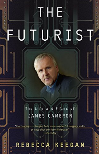 9780307460325: The Futurist: The Life and Films of James Cameron
