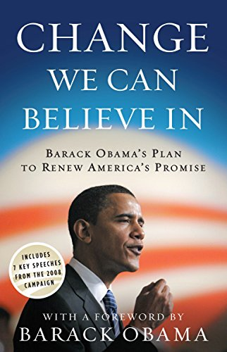 9780307460455: Change We Can Believe In: Barack Obama's Plan to Renew America's Promise