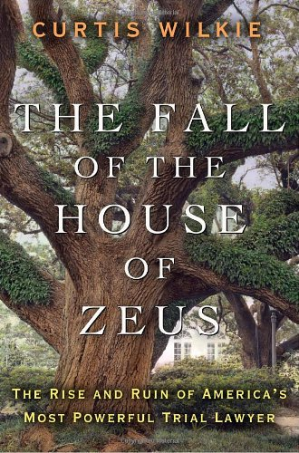 9780307460707: The Fall of the House of Zeus: The Rise and Ruin of America's Most Powerful Trial Lawyer