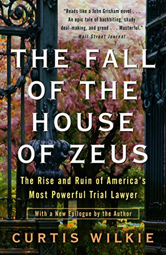 9780307460714: The Fall of the House of Zeus: The Rise and Ruin of America's Most Powerful Trial Lawyer