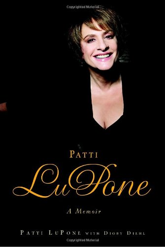 Patti Lupone : a memoir [Signed]: LuPone, Patti