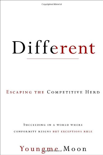 9780307460851: Different: Escaping the Competitive Herd
