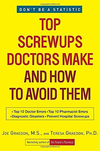 Top Screwups Doctors Make and How to Avoid Them (0307460916) by Graedon, Joe; Graedon, Teresa