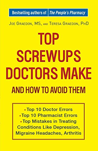 9780307460929: Top Screwups Doctors Make and How to Avoid Them