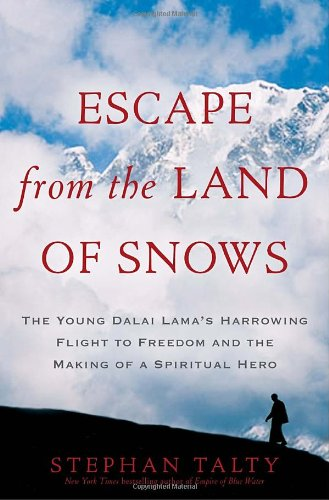 9780307460950: Escape from the Land of Snows: The Young Dalai Lama's Harrowing Flight to Freedom and the Making of a Spiritual Hero