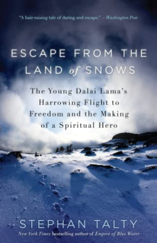 9780307460967: Escape from the Land of Snows: The Young Dalai Lama's Harrowing Flight to Freedom and the Making of a Spiritual Hero