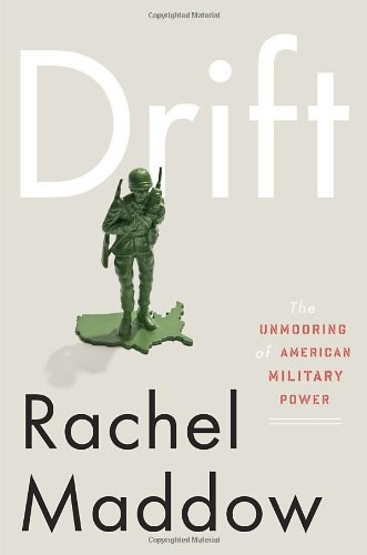 9780307460981: Drift: The Unmooring of American Military Power