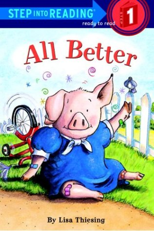 9780307461117: All Better (Step-Into-Reading, Step 1)