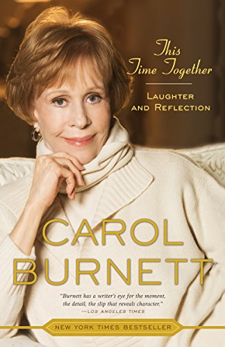 This Time Together: Laughter and Reflection: Burnett, Carol