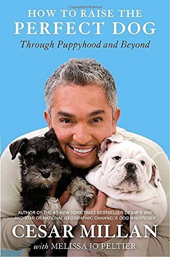 9780307461292: How to Raise the Perfect Dog: Through Puppyhood and Beyond