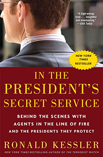 9780307461360: In the President's Secret Service: Behind the Scenes with Agents in the Line of Fire and the Presidents They Protect