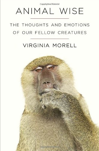 9780307461445: Animal Wise: The Thoughts and Emotions of Our Fellow Creatures (Ala Notable Books for Adults)