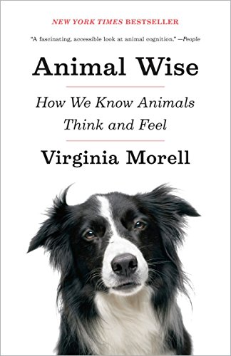 9780307461452: Animal Wise: How We Know Animals Think and Feel
