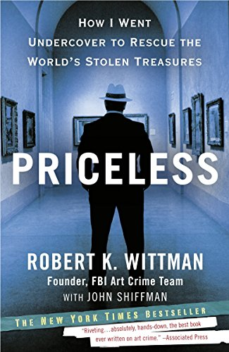 9780307461483: Priceless: How I Went Undercover to Rescue the World's Stolen Treasures