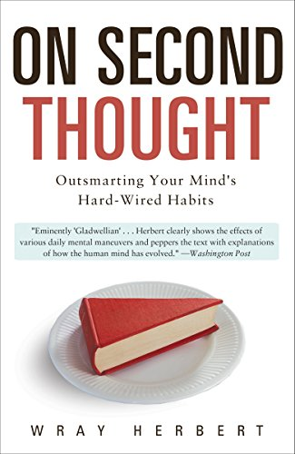 9780307461643: On Second Thought: Outsmarting Your Mind's Hard-Wired Habits