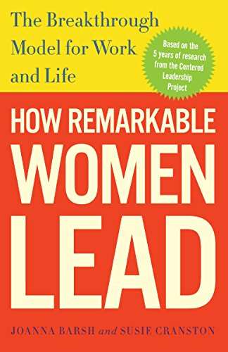 9780307461704: How Remarkable Women Lead: The Breakthrough Model for Work and Life