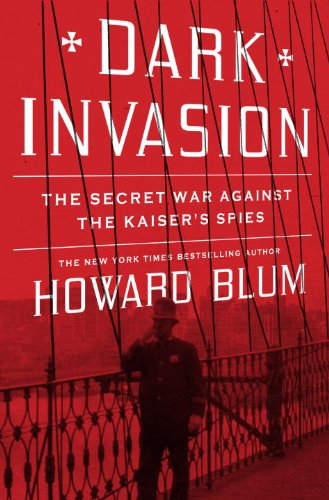 9780307461759: Dark Invasion: The Secret War Against the Kaiser's Spies