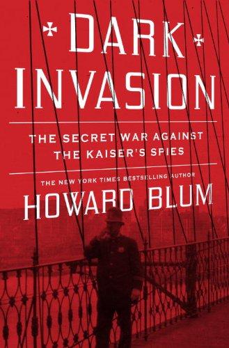 9780307461759: Dark Invasion: The Secret War Against the Kaiser's Spies