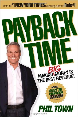 9780307461865: Payback Time: Making Big Money Is the Best Revenge!