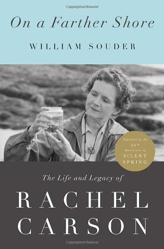 On a Farther Shore: The Life and: Souder, William