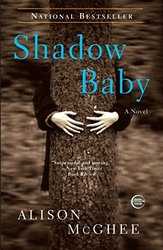 Shadow Baby: A Novel (0307462285) by Alison McGhee