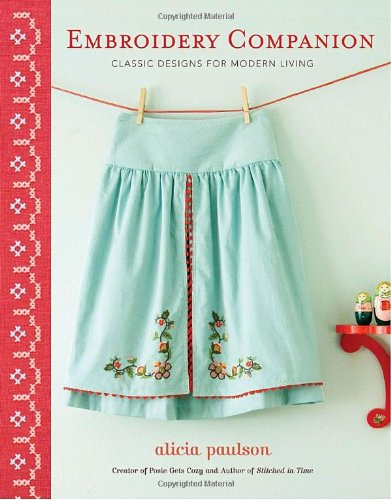9780307462350: Embroidery Companion: Classic Designs for Modern Living: 30 Projects in Decorative Embroidery, Counted Cross Stitch, and Crewelwork