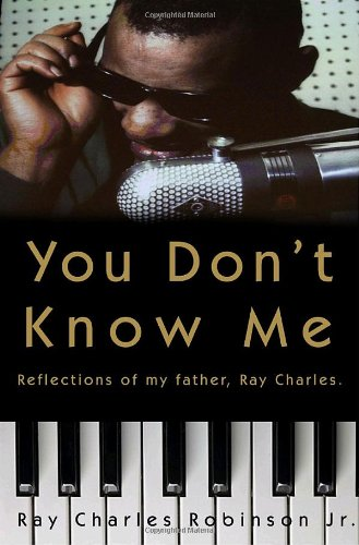 9780307462930: You Don't Know Me: Reflections of My Father, Ray Charles