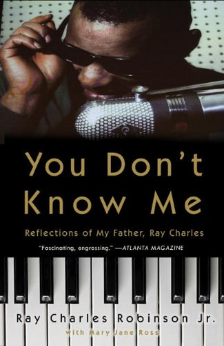 9780307462947: You Don't Know Me: Reflections of My Father, Ray Charles