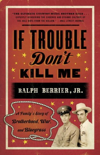9780307463074: If Trouble Don't Kill Me: A Family's Story of Brotherhood, War, and Bluegrass