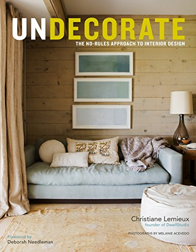 9780307463159: Undecorate: The No-Rules Approach to Interior Design