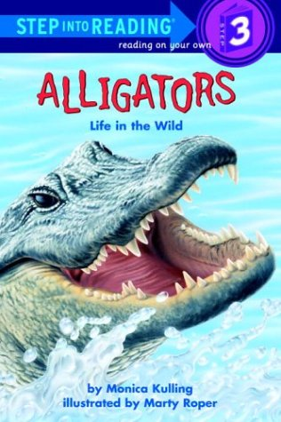 9780307463258: Alligators: Life in the Wild (Step-Into-Reading, Step 3)