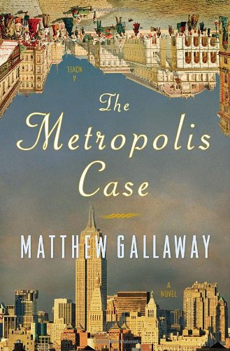 The Metropolis Case (SIGNED): Gallaway, Matthew