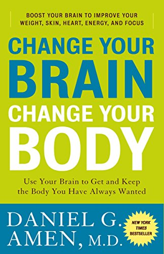 9780307463586: Change Your Brain, Change Your Body: Use Your Brain to Get and Keep the Body You Have Always Wanted