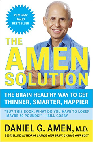 9780307463616: The Amen Solution: The Brain Healthy Way to Get Thinner, Smarter, Happier
